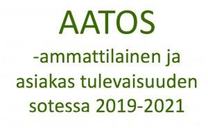 Aatos -ammattilainen ja asiakas tulevaisuuden sotessa 2019-2021